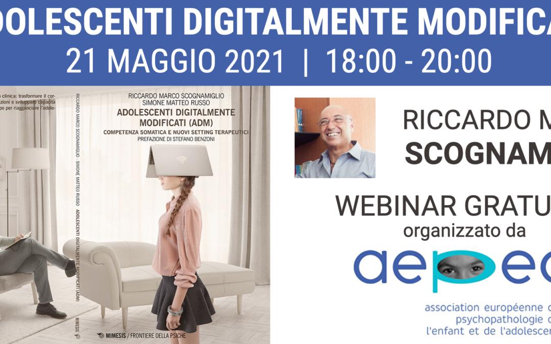 Adolescenti Digitalmente Modificati | WEBINAR AEPEA 21 maggio 2021