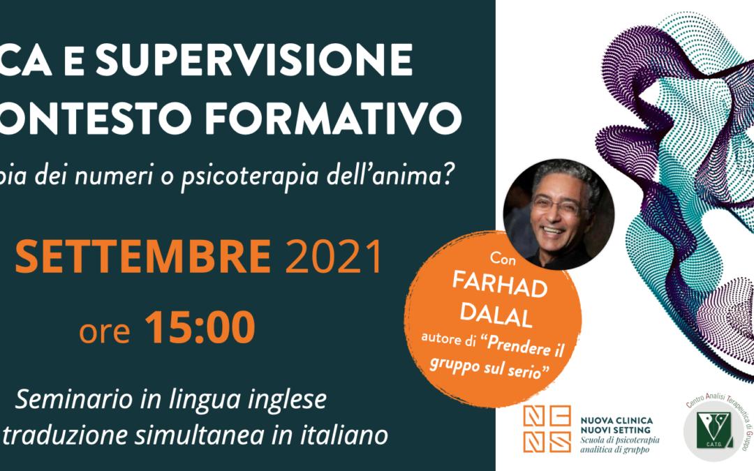 Etica e supervisione nel contesto formativo, psicoterapia dei numeri o psicoterapia dell'anima?  | Seminario gratuito con Farhad Dalal